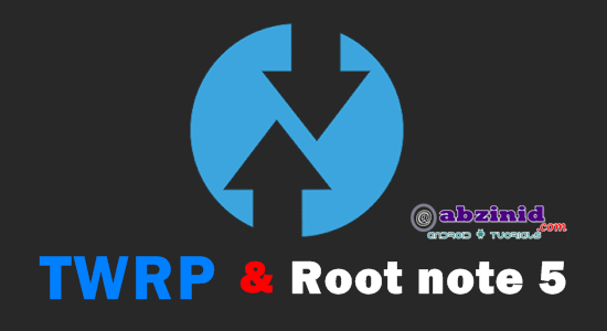 TWRP Recovery root note 5